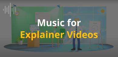 Music for Explainer Videos