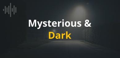 Mysterious & Dark