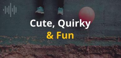 Cute, Quirky & Fun